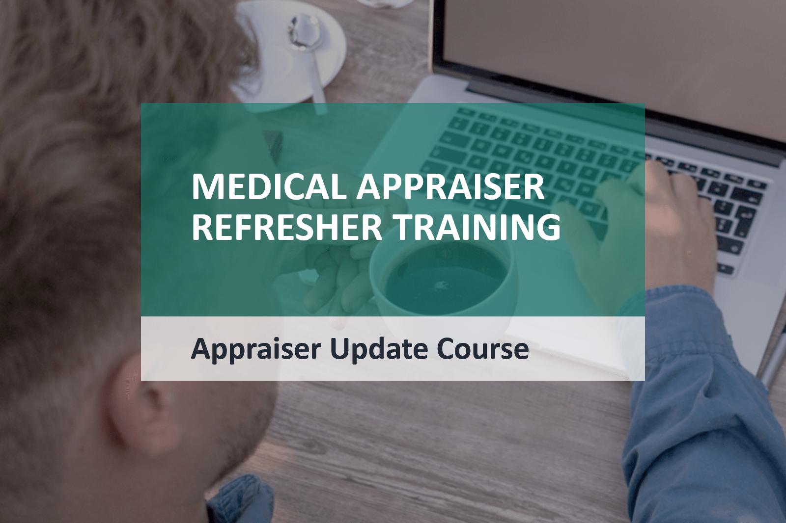 Medical Appraiser Update Training